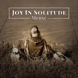 Joy in Solitude-Mense-Musik-Album